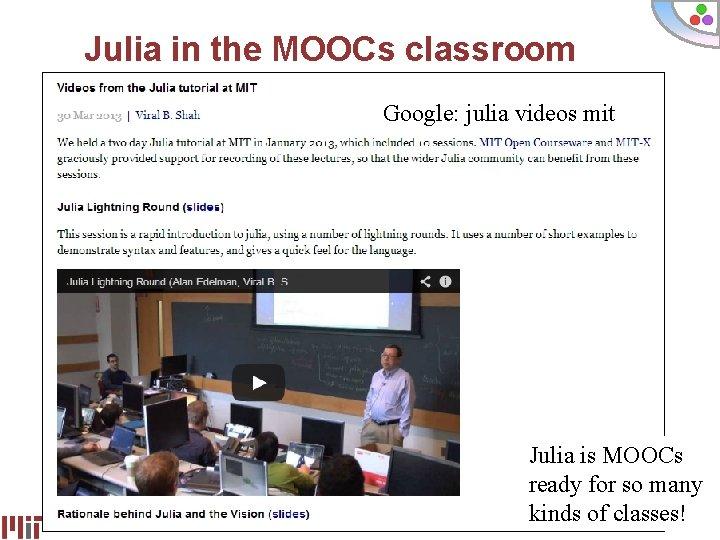 Julia in the MOOCs classroom Google: julia videos mit Julia is MOOCs ready for