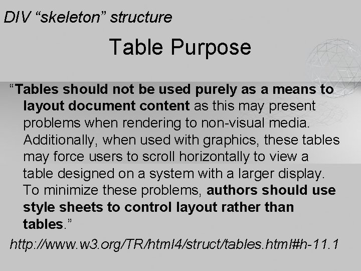 """DIV """"skeleton"""" structure Table Purpose """"Tables should not be used purely as a means"""