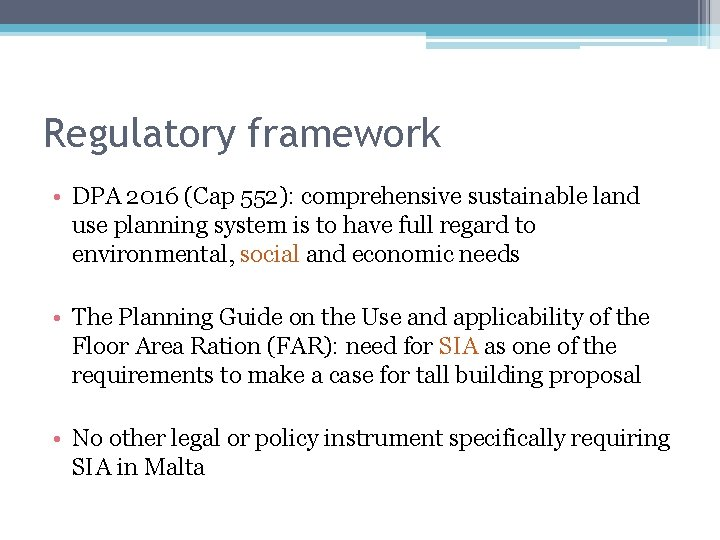 Regulatory framework • DPA 2016 (Cap 552): comprehensive sustainable land use planning system is