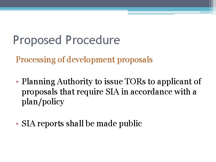 Proposed Procedure Processing of development proposals • Planning Authority to issue TORs to applicant