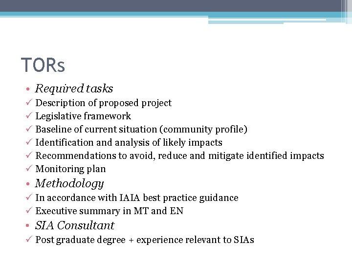 TORs • Required tasks ü Description of proposed project ü Legislative framework ü Baseline