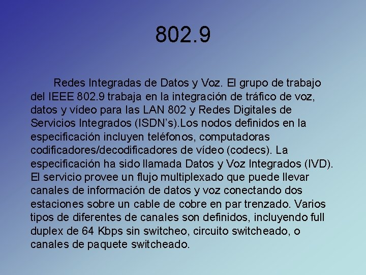 802. 9 Redes Integradas de Datos y Voz. El grupo de trabajo del IEEE