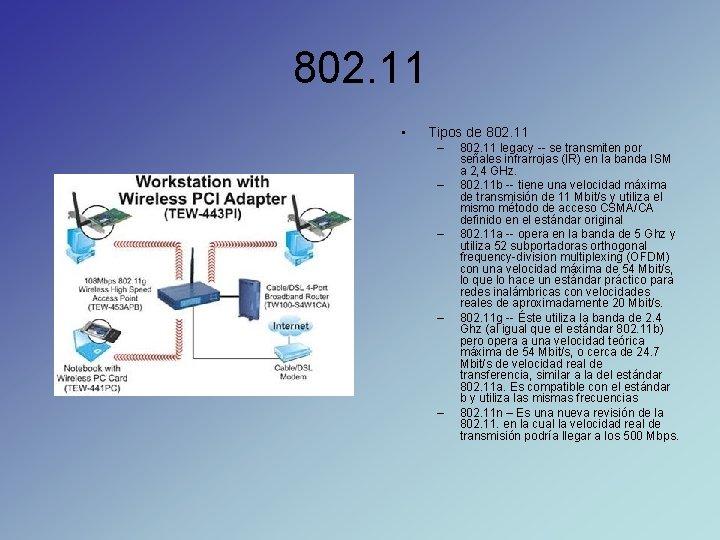 802. 11 • Tipos de 802. 11 – – – 802. 11 legacy --