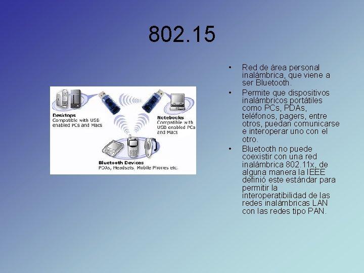 802. 15 • • • Red de área personal inalámbrica, que viene a ser