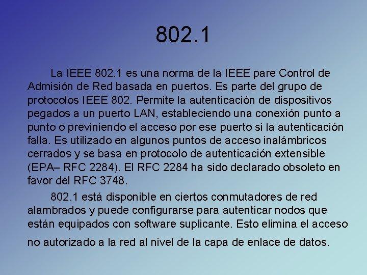 802. 1 La IEEE 802. 1 es una norma de la IEEE pare Control
