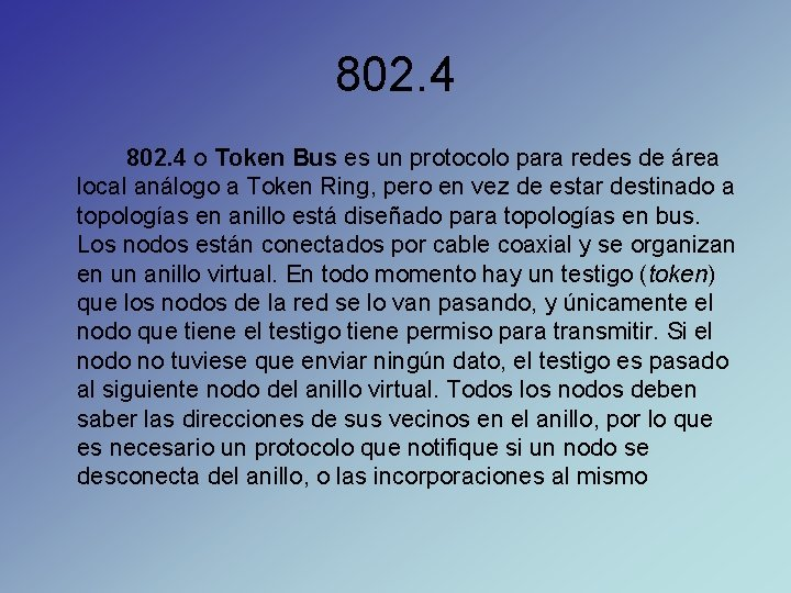802. 4 o Token Bus es un protocolo para redes de área local análogo