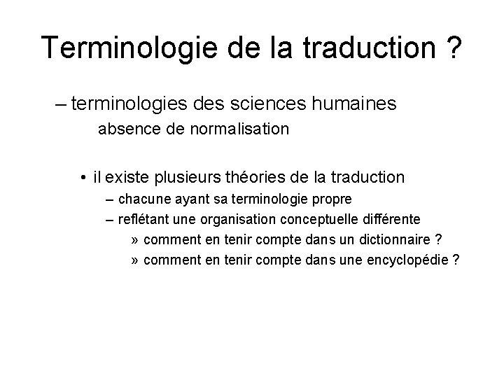 Terminologie de la traduction ? – terminologies des sciences humaines absence de normalisation •