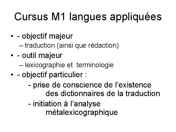 Cursus M 1 langues appliquées • - objectif majeur – traduction (ainsi que rédaction)