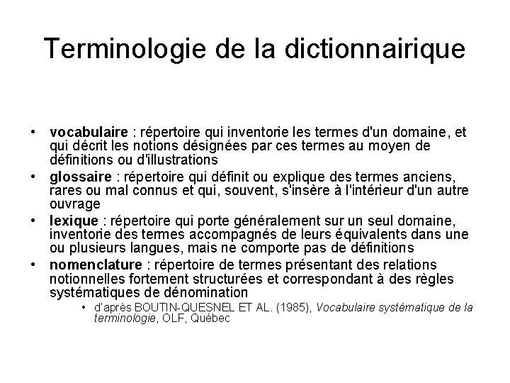 Terminologie de la dictionnairique • vocabulaire : répertoire qui inventorie les termes d'un domaine,