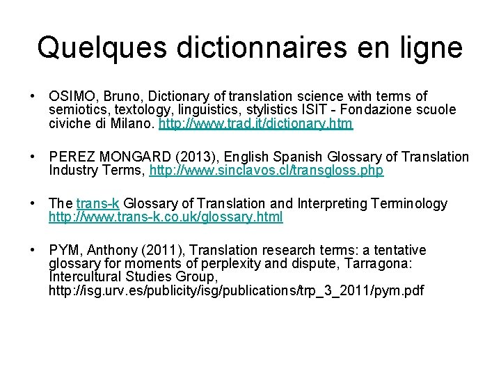 Quelques dictionnaires en ligne • OSIMO, Bruno, Dictionary of translation science with terms of