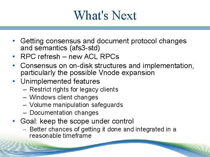 What's Next • Getting consensus and document protocol changes and semantics (afs 3 -std)