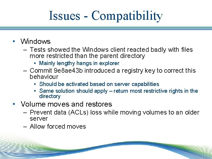 Issues - Compatibility • Windows – Tests showed the Windows client reacted badly with