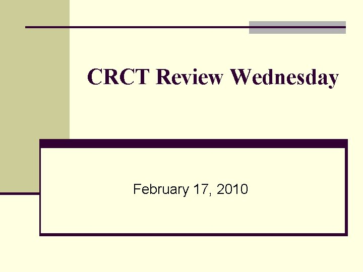 CRCT Review Wednesday February 17, 2010