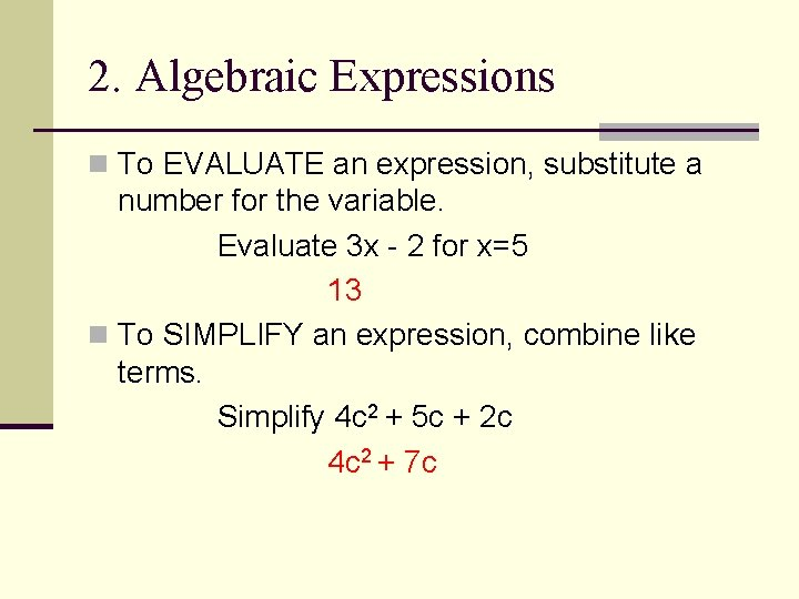 2. Algebraic Expressions n To EVALUATE an expression, substitute a number for the variable.