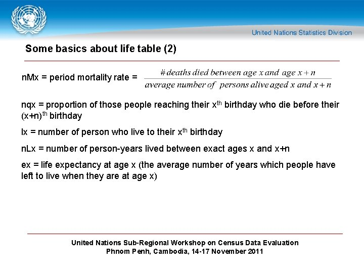 Some basics about life table (2) n. Mx = period mortality rate = nqx