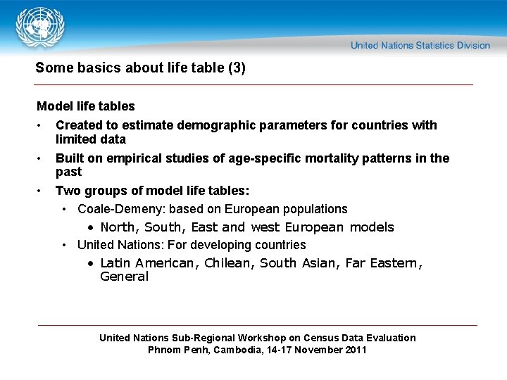 Some basics about life table (3) Model life tables • Created to estimate demographic