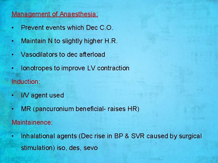 Management of Anaesthesia: • Prevents which Dec C. O. • Maintain N to slightly