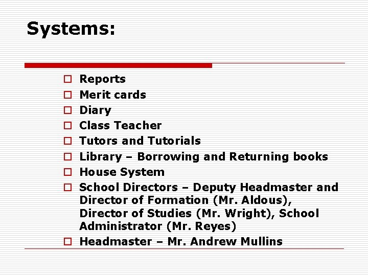 Systems: Reports Merit cards Diary Class Teacher Tutors and Tutorials Library – Borrowing and
