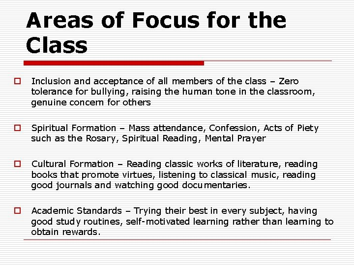 Areas of Focus for the Class o Inclusion and acceptance of all members of