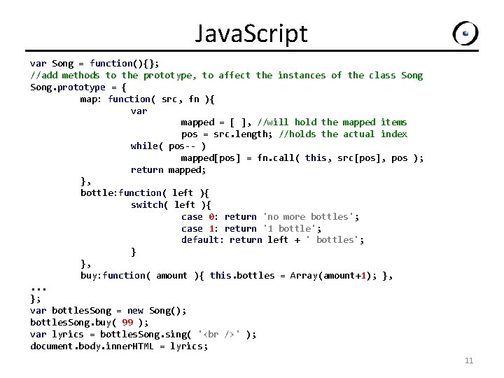 Java. Script var Song = function(){}; //add methods to the prototype, to affect the