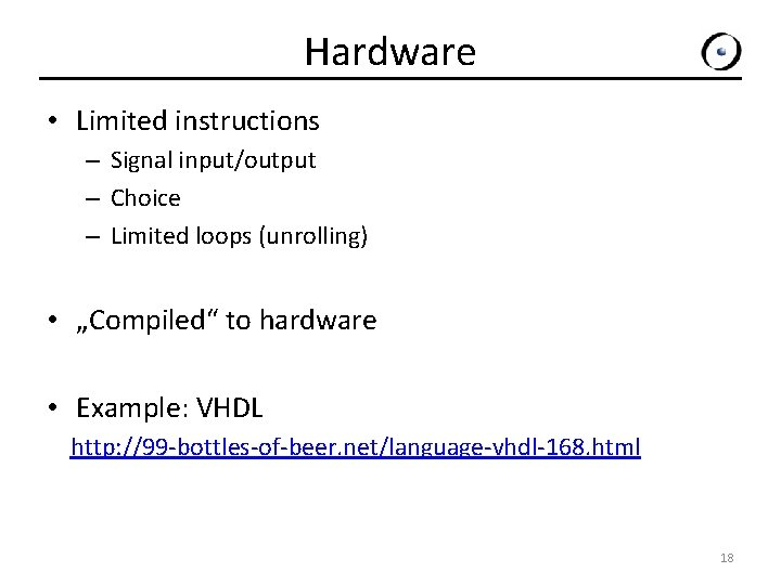 Hardware • Limited instructions – Signal input/output – Choice – Limited loops (unrolling) •