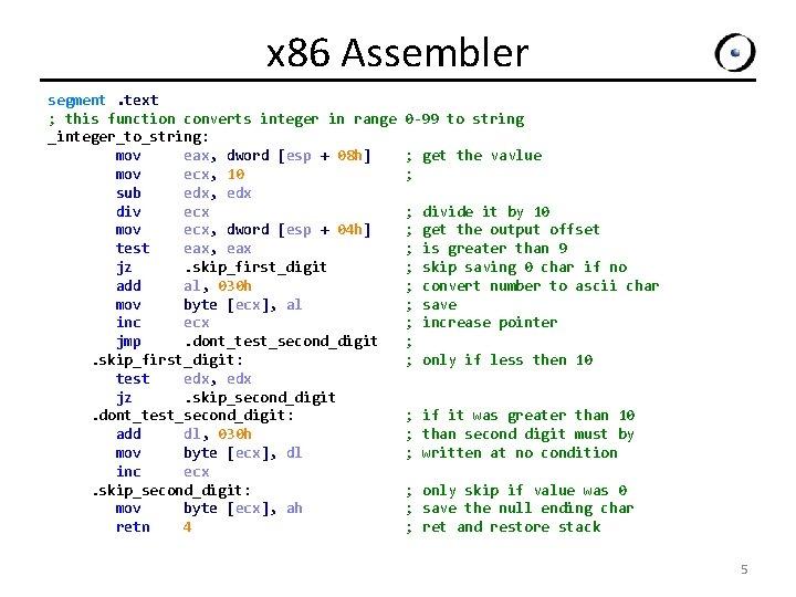 x 86 Assembler segment. text ; this function converts integer in range 0 -99