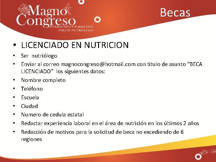 Becas • LICENCIADO EN NUTRICION • Ser nutriólogo • Enviar al correo magnocongreso@hotmail.