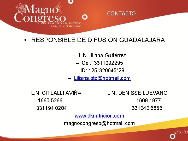 CONTACTO • RESPONSIBLE DE DIFUSION GUADALAJARA – L. N Liliana Gutiérrez – Cel. :