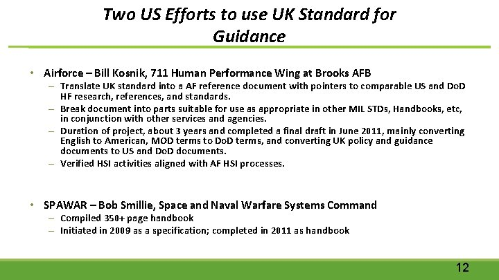Two US Efforts to use UK Standard for Guidance • Airforce – Bill Kosnik,