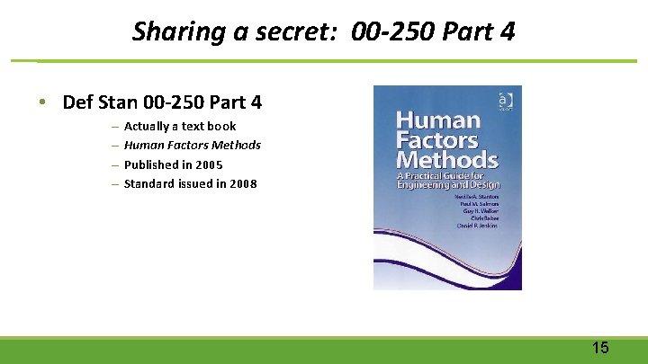 Sharing a secret: 00 -250 Part 4 • Def Stan 00 -250 Part 4