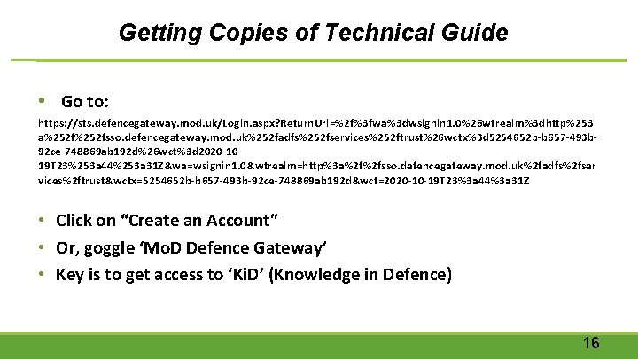 Getting Copies of Technical Guide • Go to: https: //sts. defencegateway. mod. uk/Login. aspx?