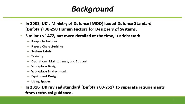 Background • In 2008, UK's Ministry of Defence (MOD) issued Defence Standard (Def. Stan)