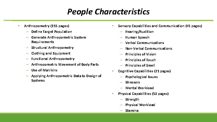 People Characteristics • Anthropometry (155 pages) – Define Target Population – Generate Anthropometric System