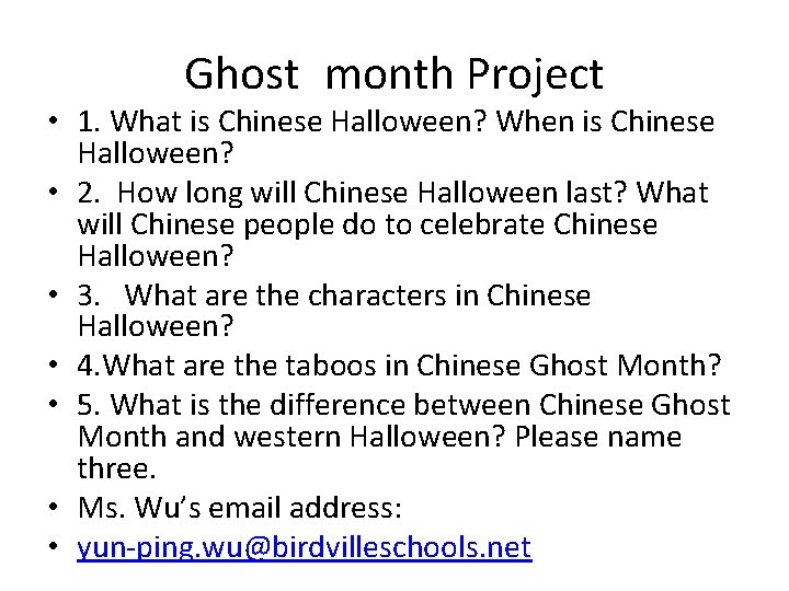 Ghost month Project • 1. What is Chinese Halloween? When is Chinese Halloween? •