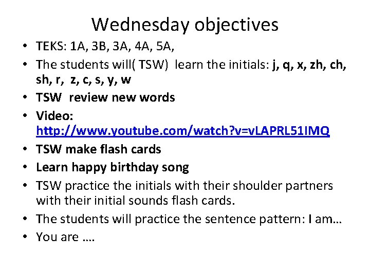 Wednesday objectives • TEKS: 1 A, 3 B, 3 A, 4 A, 5 A,