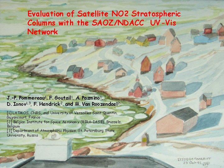 Evaluation of Satellite NO 2 Stratospheric Columns with the SAOZ/NDACC UV-Vis Network J. -P.