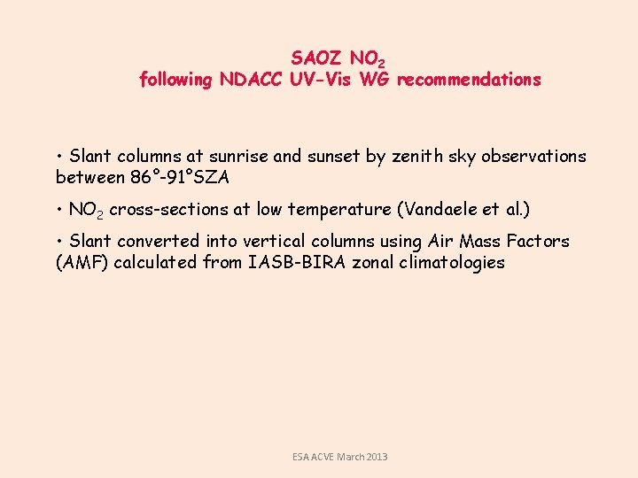 SAOZ NO 2 following NDACC UV-Vis WG recommendations • Slant columns at sunrise and