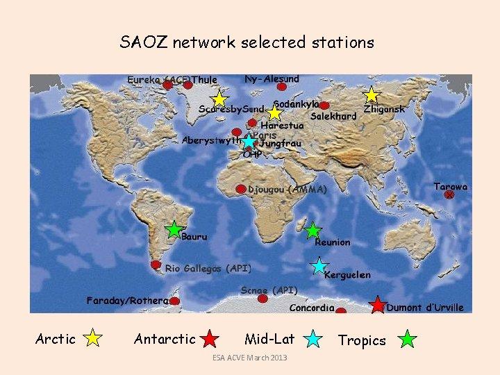 SAOZ network selected stations Arctic Antarctic Mid-Lat ESA ACVE March 2013 Tropics