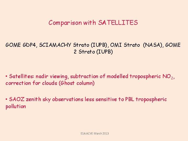Comparison with SATELLITES GOME GDP 4, SCIAMACHY Strato (IUPB), OMI Strato (NASA), GOME 2