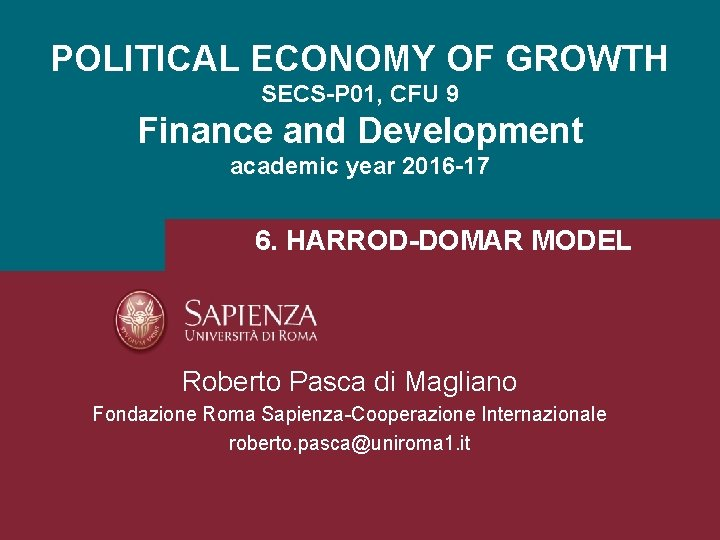 POLITICAL ECONOMY OF GROWTH SECS-P 01, CFU 9 Finance and Development academic year 2016