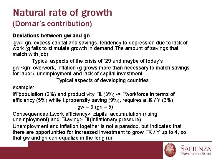 Natural rate of growth (Domar's contribution) Deviations between gw and gn • gw> gn,