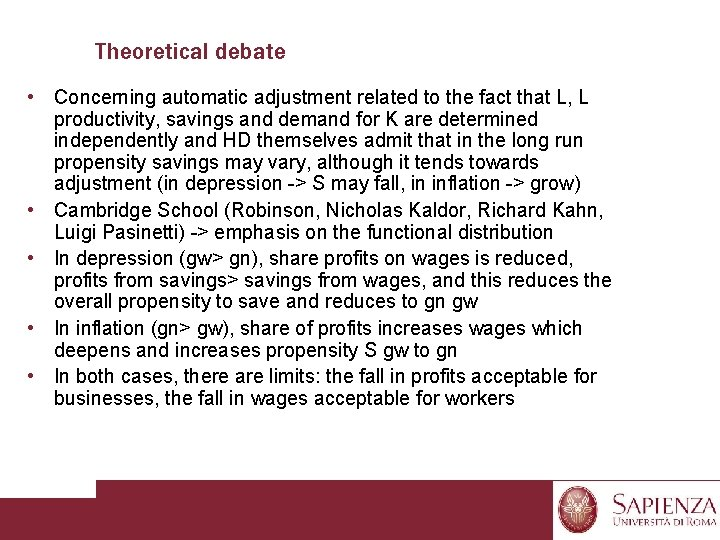 Theoretical debate • Concerning automatic adjustment related to the fact that L, L productivity,