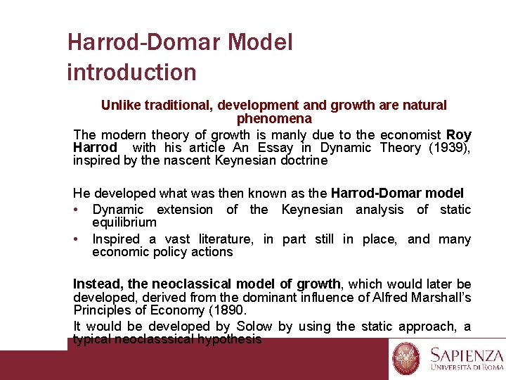 Harrod-Domar Model introduction Unlike traditional, development and growth are natural phenomena The modern theory