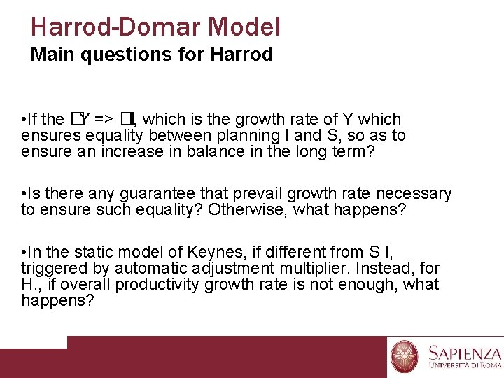 Harrod-Domar Model Main questions for Harrod • If the �Y => �I, which is