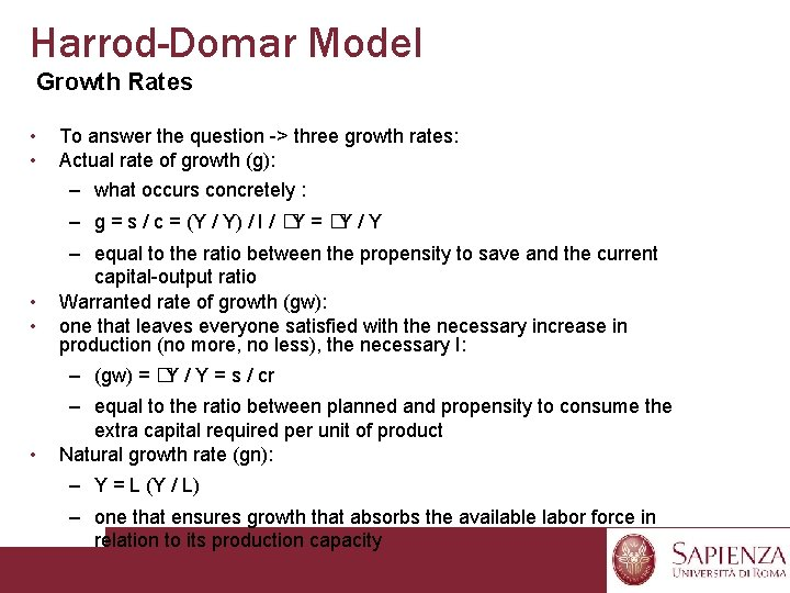 Harrod-Domar Model Growth Rates • • To answer the question -> three growth rates: