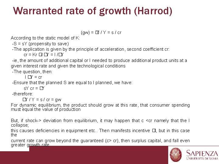 Warranted rate of growth (Harrod) (gw) = � Y / Y = s /