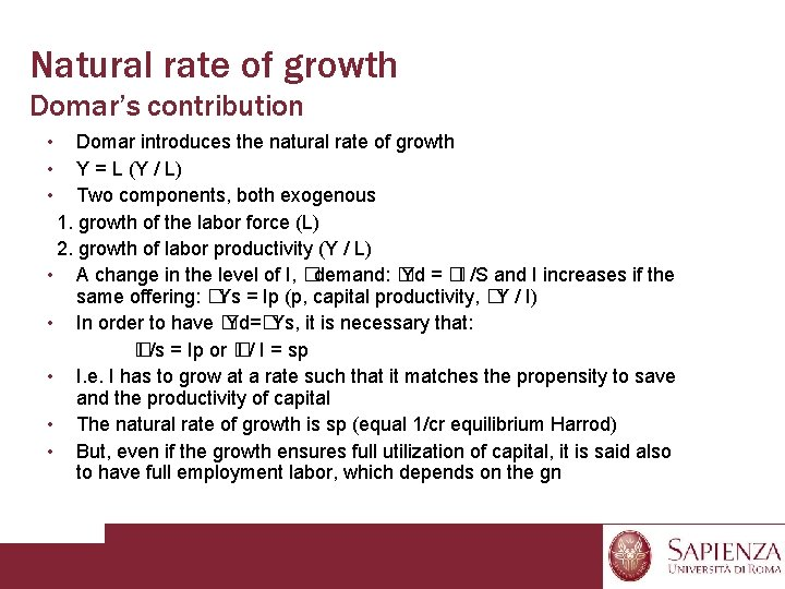 Natural rate of growth Domar's contribution • • • Domar introduces the natural rate