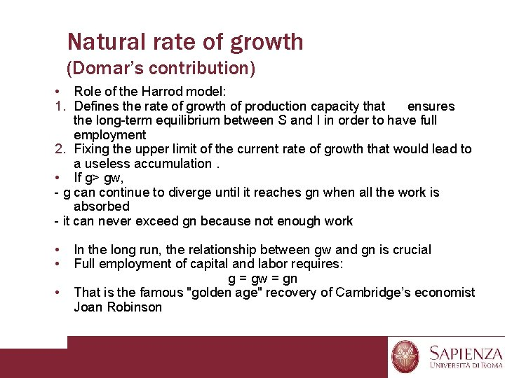 Natural rate of growth (Domar's contribution) • Role of the Harrod model: 1. Defines