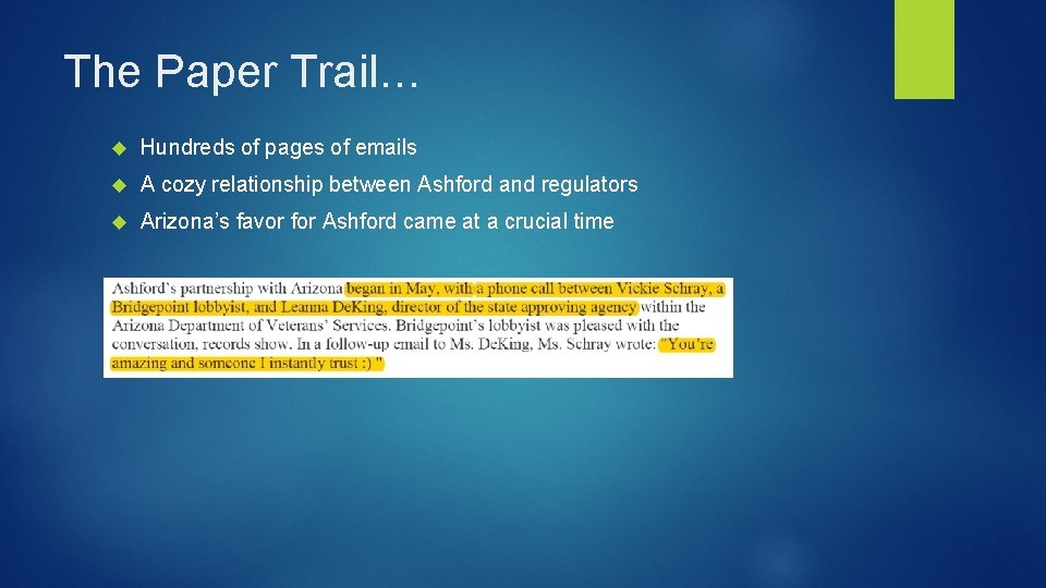 The Paper Trail… Hundreds of pages of emails A cozy relationship between Ashford and