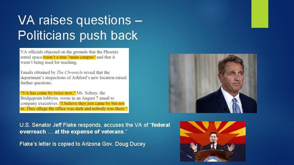 VA raises questions – Politicians push back U. S. Senator Jeff Flake responds, accuses